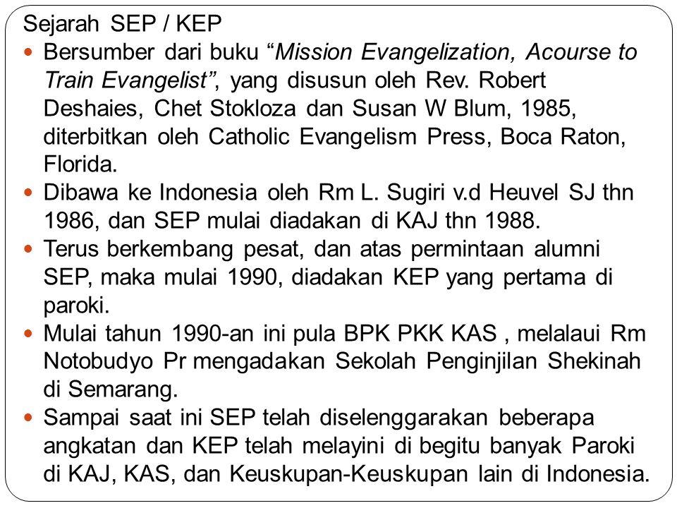 """Sejarah SEP / KEP Bersumber dari buku """"Mission Evangelization, Acourse to Train Evangelist"""", yang disusun oleh Rev. Robert Deshaies, Chet Stokloza dan"""