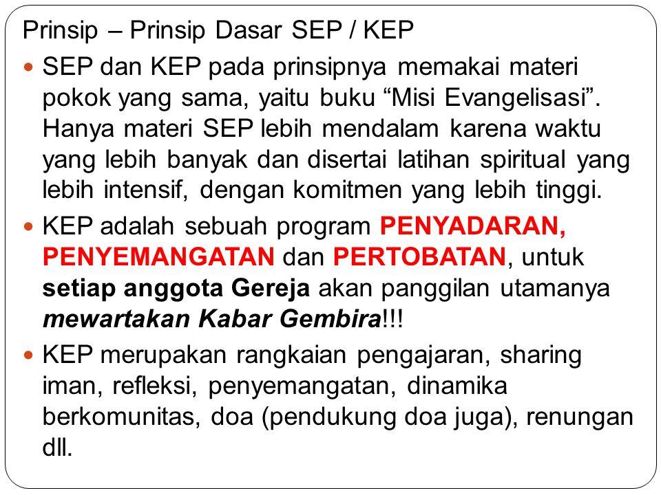 """Prinsip – Prinsip Dasar SEP / KEP SEP dan KEP pada prinsipnya memakai materi pokok yang sama, yaitu buku """"Misi Evangelisasi"""". Hanya materi SEP lebih m"""