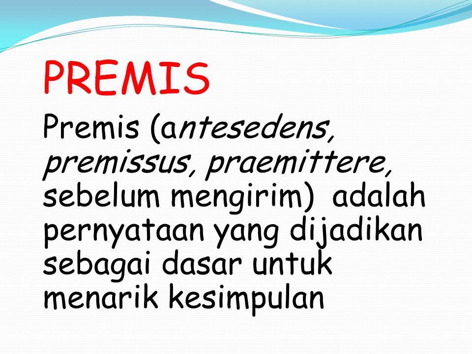 PREMIS MAYOR Premis mayor mengandung term predikat (P) dan sebuah kelas (M) berupa proposisi universal