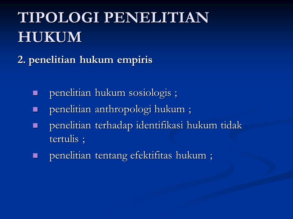 TIPOLOGI PENELITIAN HUKUM 2.