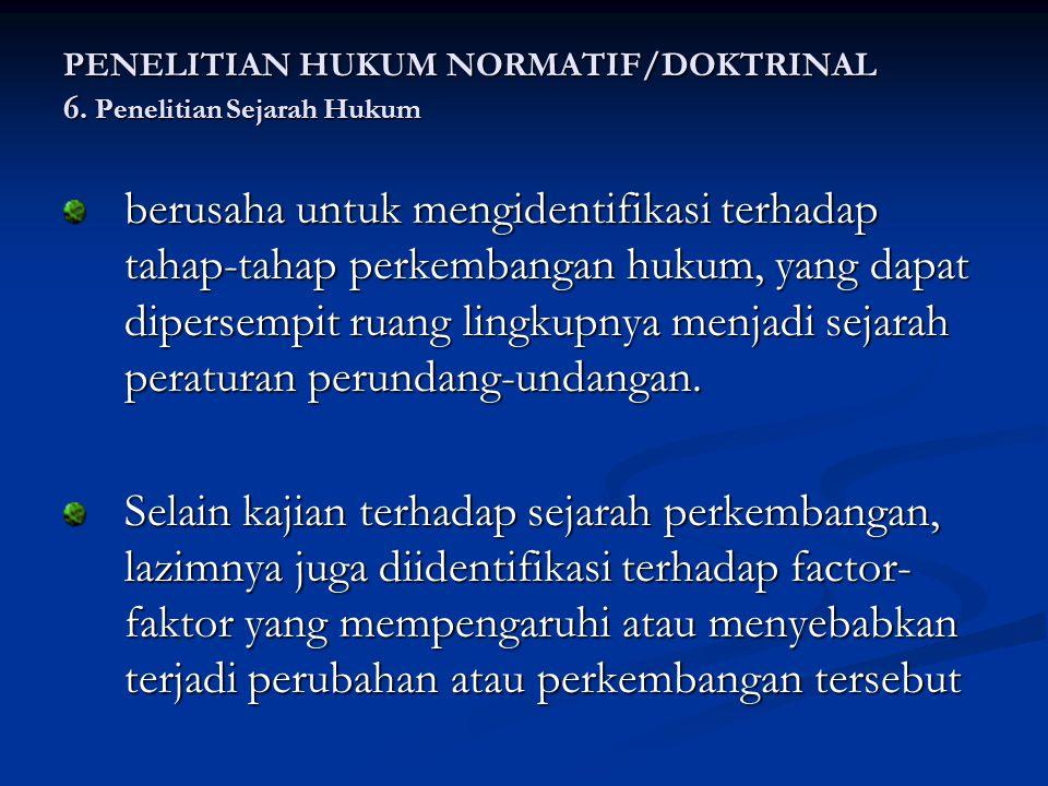 PENELITIAN HUKUM NORMATIF/DOKTRINAL 6.