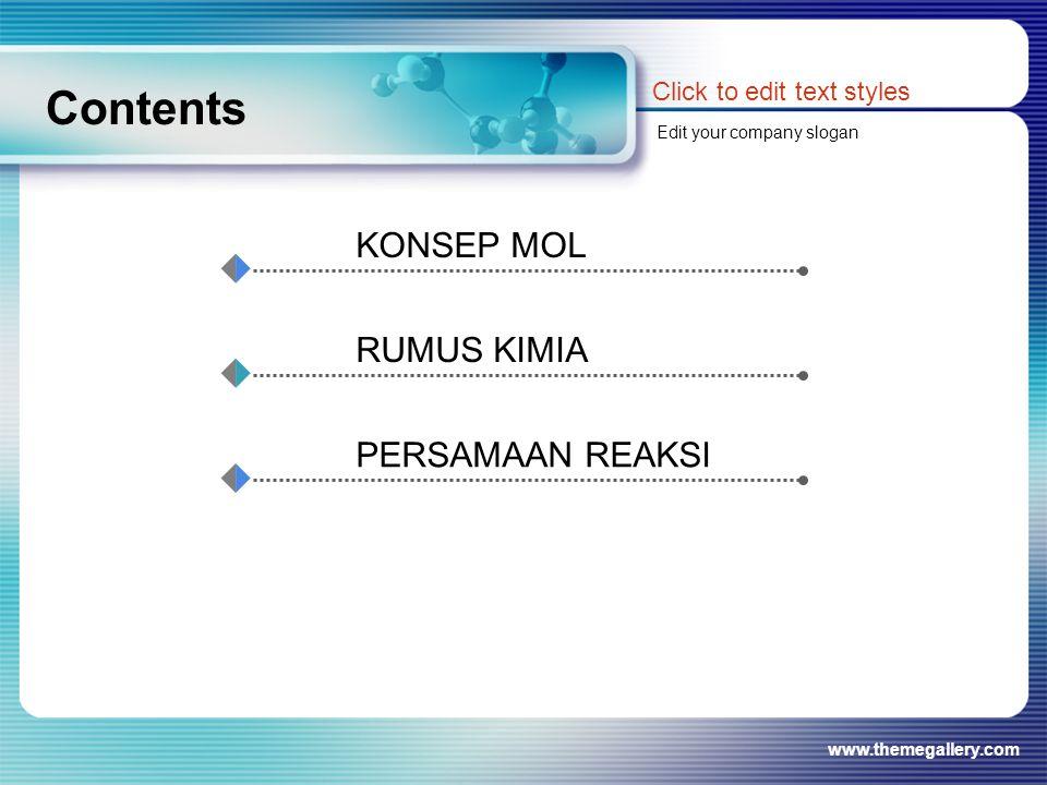 www.themegallery.com Contents Click to edit text styles Edit your company slogan KONSEP MOL RUMUS KIMIA PERSAMAAN REAKSI