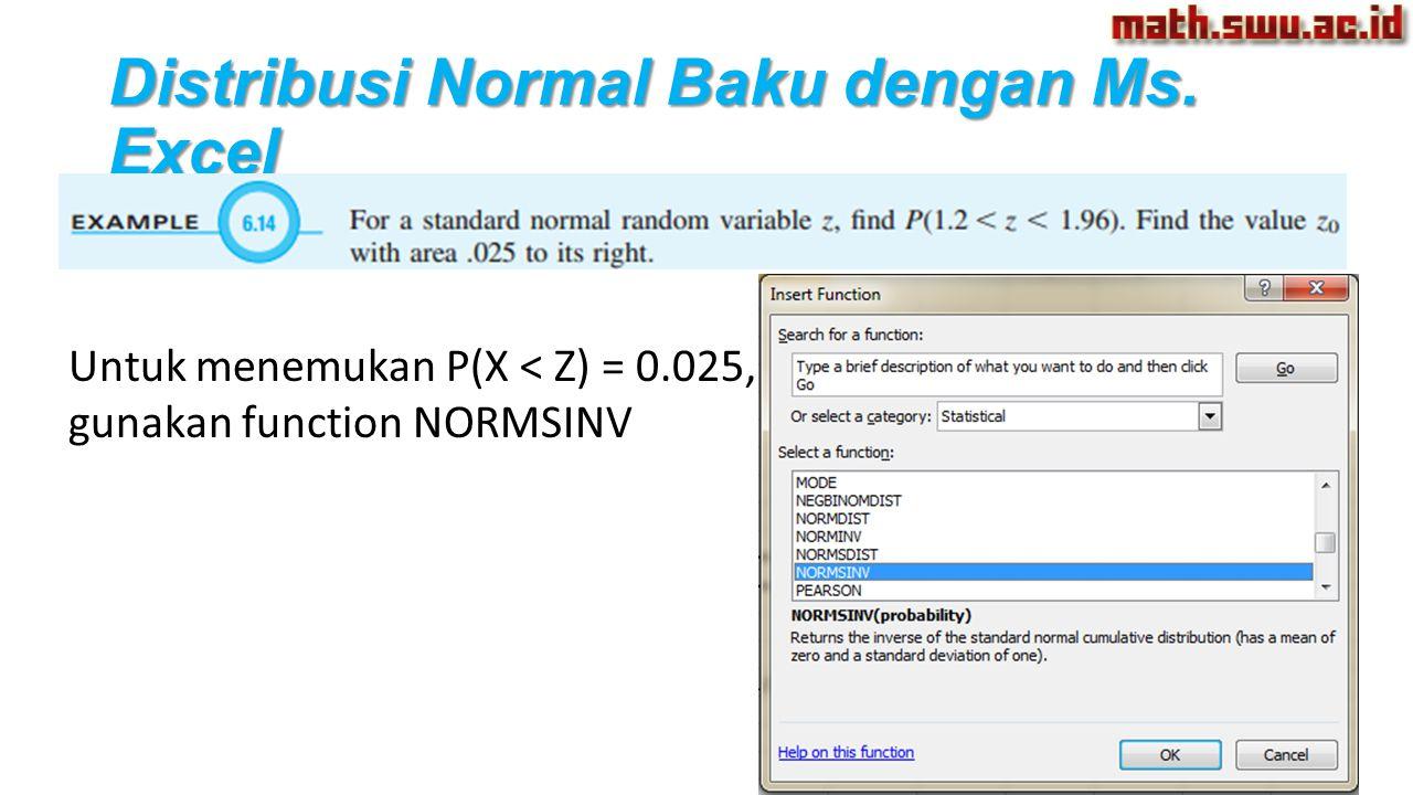 Untuk menemukan P(X < Z) = 0.025, gunakan function NORMSINV