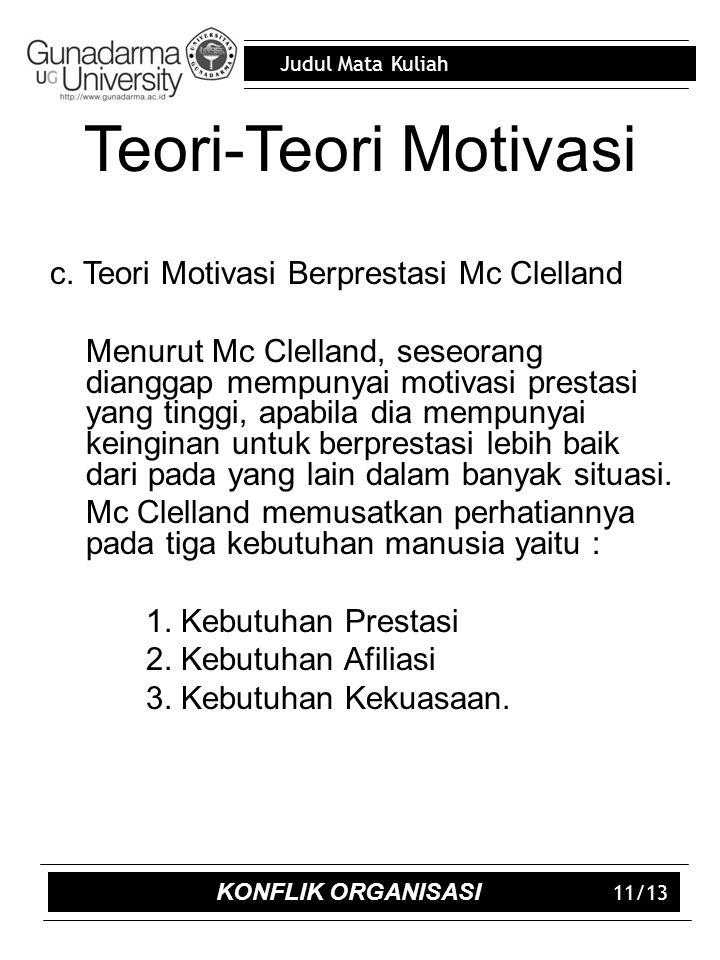 Judul Mata Kuliah 11/13 Teori-Teori Motivasi c.