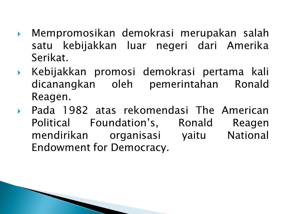  Mempromosikan demokrasi merupakan salah satu kebijakkan luar negeri dari Amerika Serikat.