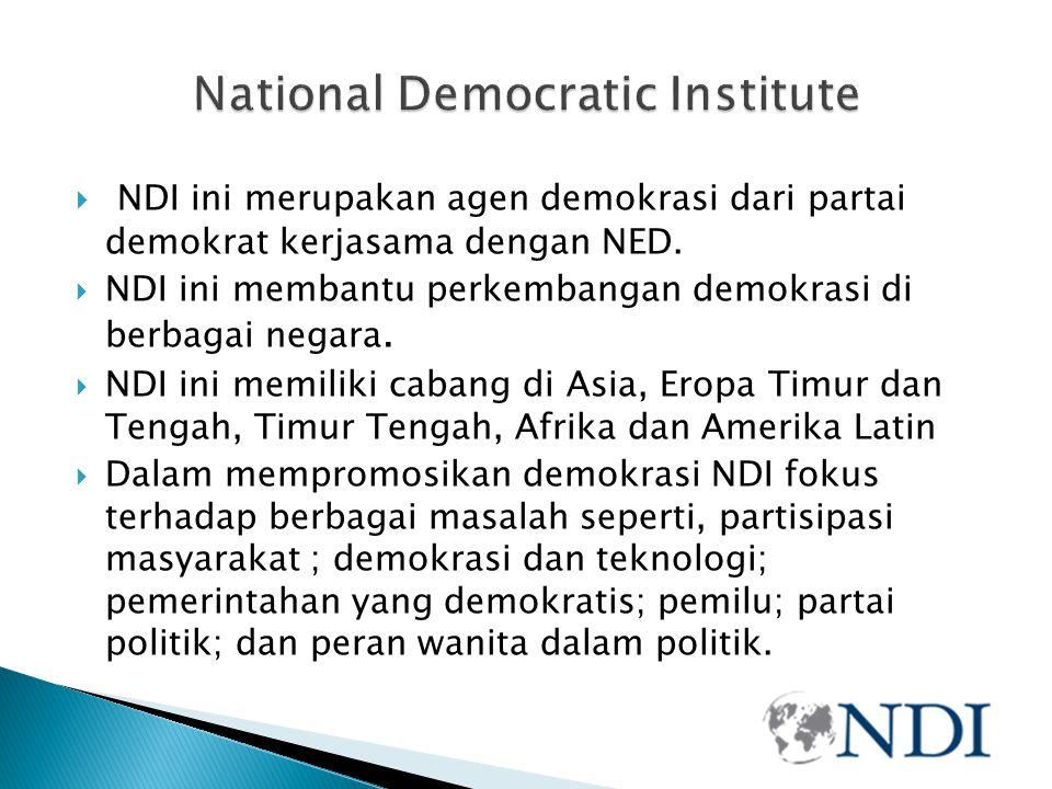  NDI ini merupakan agen demokrasi dari partai demokrat kerjasama dengan NED.