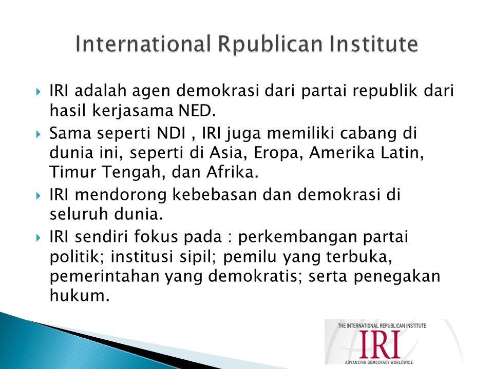  IRI adalah agen demokrasi dari partai republik dari hasil kerjasama NED.