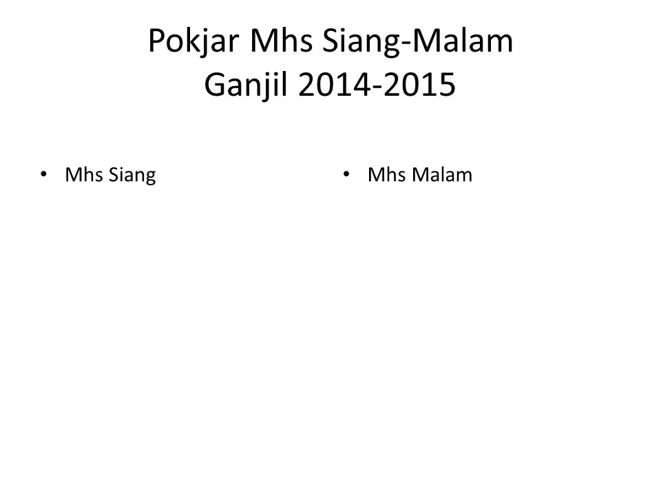 Pokjar Mhs Siang-Malam Ganjil 2014-2015 Mhs Siang Mhs Malam