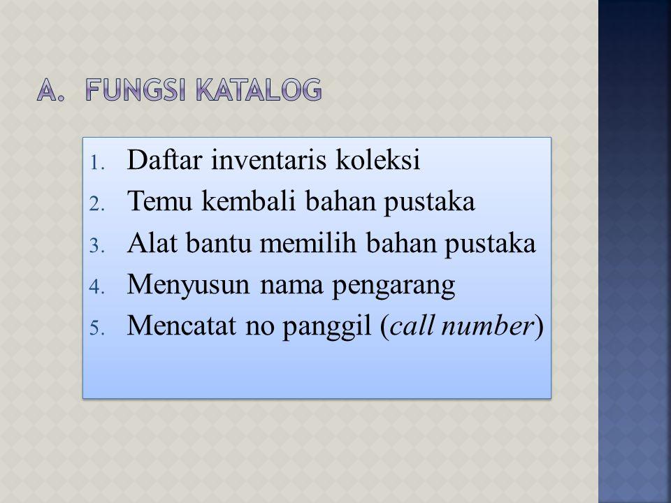 Pokok Bahasan Yang Lalu: A. Pengertian Katalogisasi B. Tujuan Katalog C. Jenis Katalog