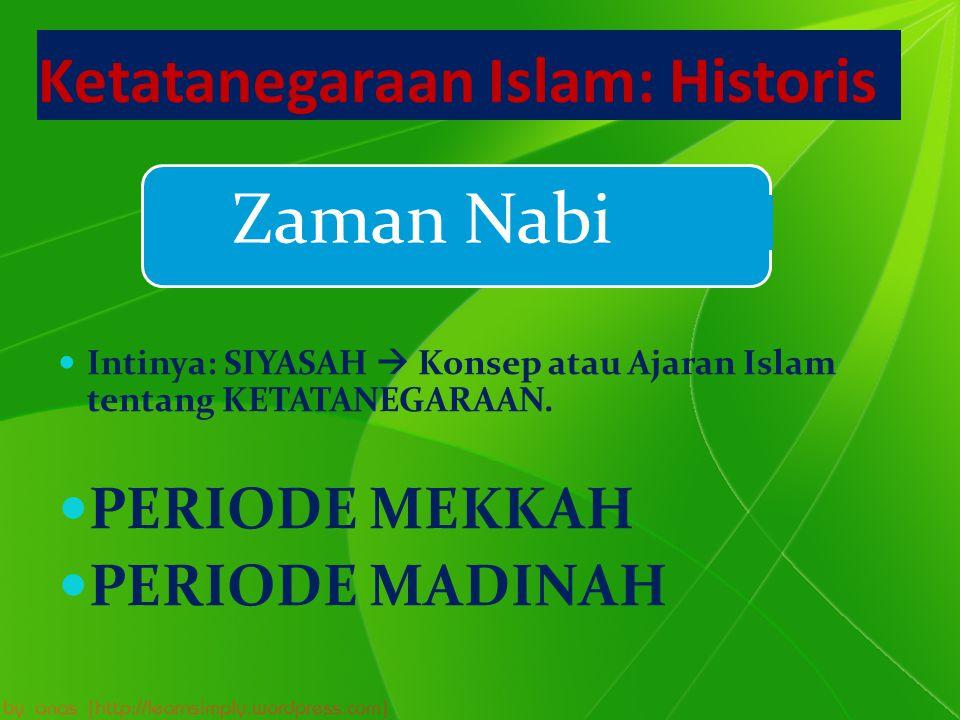 Asas dan Tujuan Negara Dalam Politik Islam Yusuf Musa  Islam adalah Agama dan sekaligus Negara.