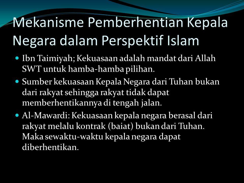 Mekanisme Pemberhentian Kepala Negara dalam Perspektif Islam Ibn Taimiyah; Kekuasaan adalah mandat dari Allah SWT untuk hamba-hamba pilihan. Sumber ke