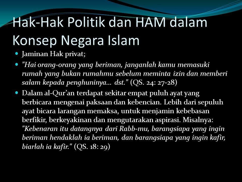 Hak-Hak Politik dan HAM dalam Konsep Negara Islam Jaminan Hak privat; Hai orang-orang yang beriman, janganlah kamu memasuki rumah yang bukan rumahmu sebelum meminta izin dan memberi salam kepada penghuninya...