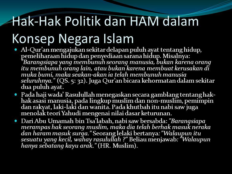 Hak-Hak Politik dan HAM dalam Konsep Negara Islam Al-Qur'an mengajukan sekitar delapan puluh ayat tentang hidup, pemeliharaan hidup dan penyediaan sarana hidup.