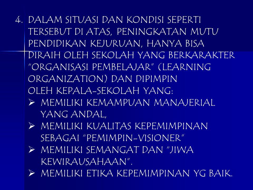 2.DIPERKIRAKAN, SAMPAI DENGAN TAHUN 2020, PEMERINTAH INDONESIA BELUM AKAN MAMPU MENDANAI PENYELENGGA- RAAN PENDIDIKAN KEJURUAN YANG BERMUTU. 3.KARENA