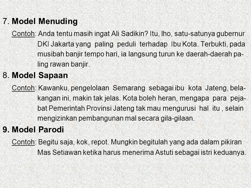 7. Model Menuding Contoh: Anda tentu masih ingat Ali Sadikin? Itu, lho, satu-satunya gubernur DKI Jakarta yang paling peduli terhadap Ibu Kota. Terbuk