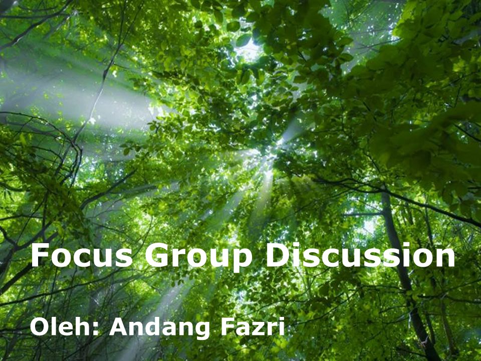 Free Powerpoint Templates Page 1 Free Powerpoint Templates Focus Group Discussion Oleh: Andang Fazri