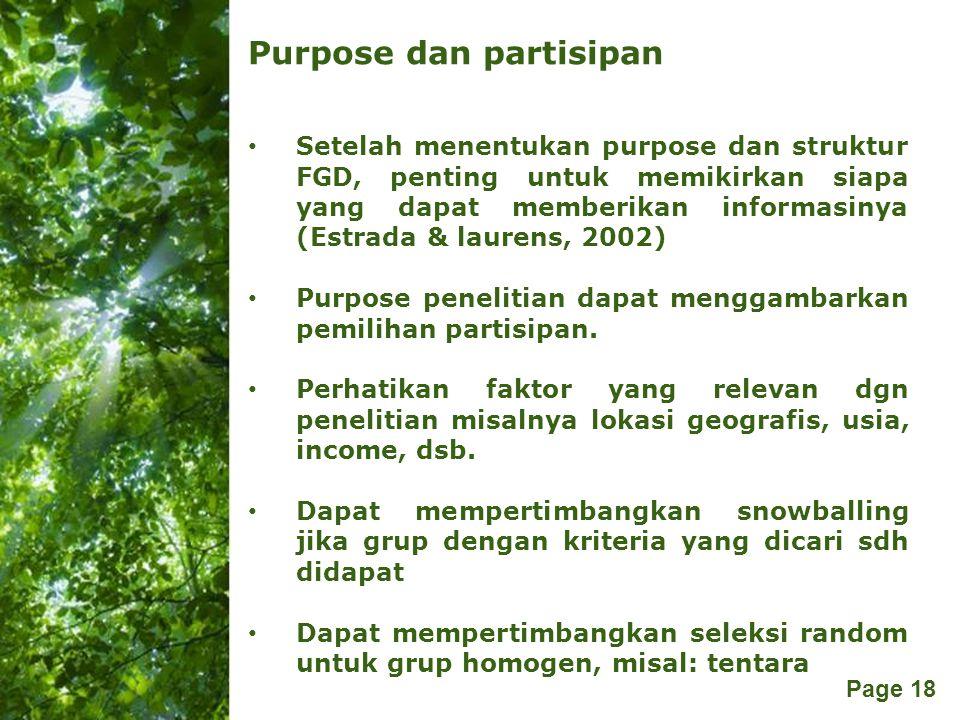 Free Powerpoint Templates Page 18 Purpose dan partisipan Setelah menentukan purpose dan struktur FGD, penting untuk memikirkan siapa yang dapat member