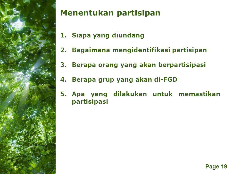 Free Powerpoint Templates Page 19 Menentukan partisipan 1.Siapa yang diundang 2.Bagaimana mengidentifikasi partisipan 3.Berapa orang yang akan berpart