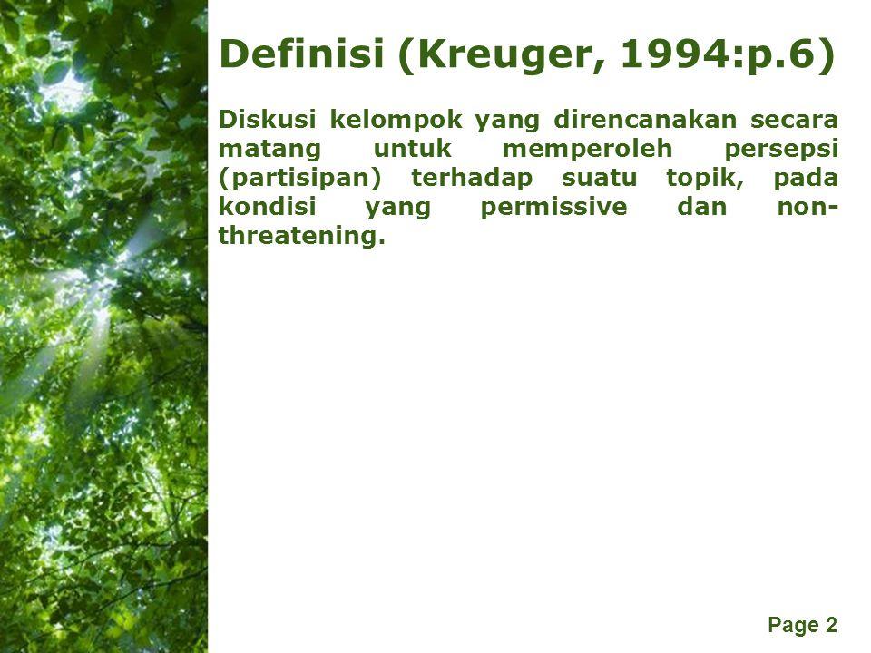Free Powerpoint Templates Page 2 Definisi (Kreuger, 1994:p.6) Diskusi kelompok yang direncanakan secara matang untuk memperoleh persepsi (partisipan)
