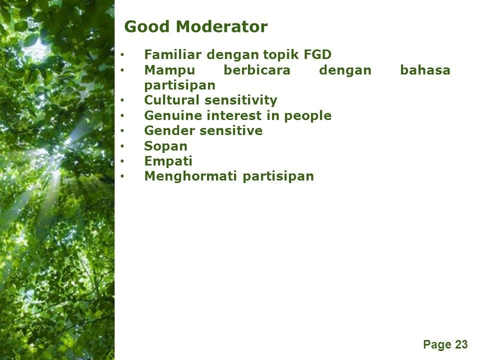Free Powerpoint Templates Page 23 Good Moderator Familiar dengan topik FGD Mampu berbicara dengan bahasa partisipan Cultural sensitivity Genuine inter