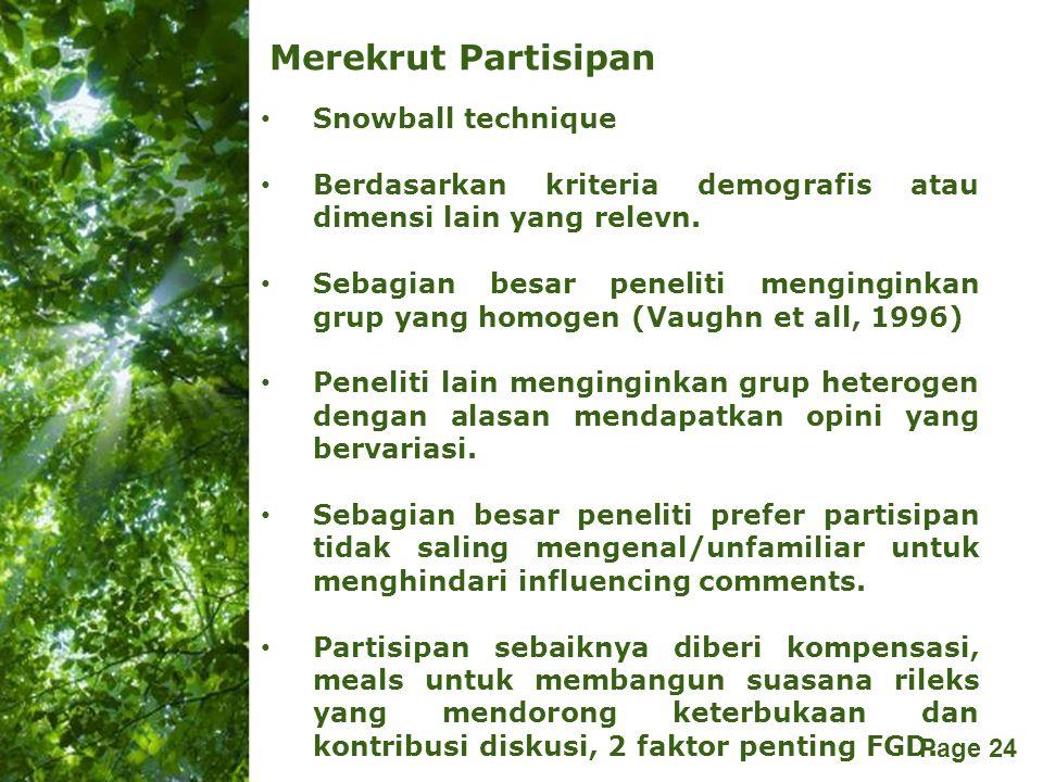 Free Powerpoint Templates Page 24 Merekrut Partisipan Snowball technique Berdasarkan kriteria demografis atau dimensi lain yang relevn. Sebagian besar