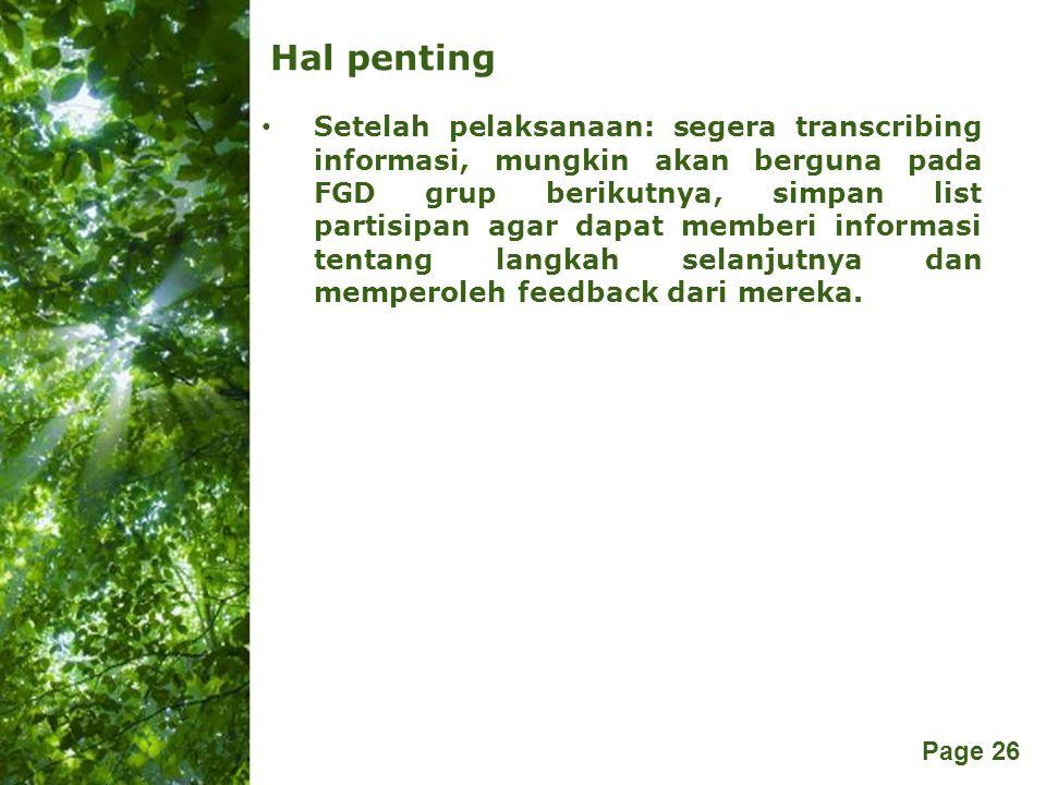 Free Powerpoint Templates Page 26 Hal penting Setelah pelaksanaan: segera transcribing informasi, mungkin akan berguna pada FGD grup berikutnya, simpa