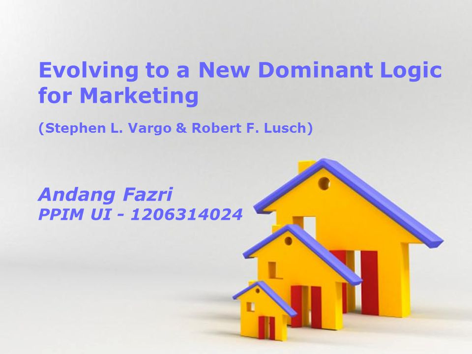 Powerpoint Templates Page 1 Powerpoint Templates Evolving to a New Dominant Logic for Marketing (Stephen L. Vargo & Robert F. Lusch) Andang Fazri PPIM