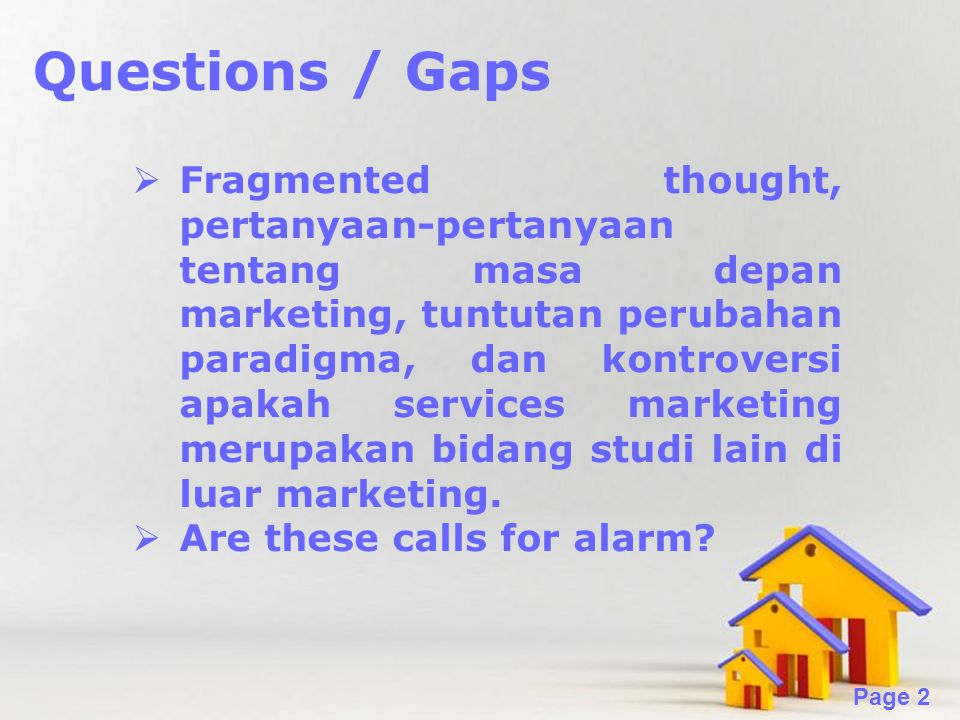 Powerpoint Templates Page 2 Questions / Gaps  Fragmented thought, pertanyaan-pertanyaan tentang masa depan marketing, tuntutan perubahan paradigma, d