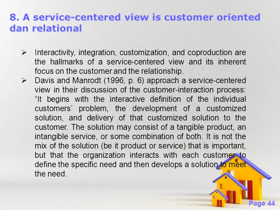 Powerpoint Templates Page 44 8. A service-centered view is customer oriented dan relational  Interactivity, integration, customization, and coproduct