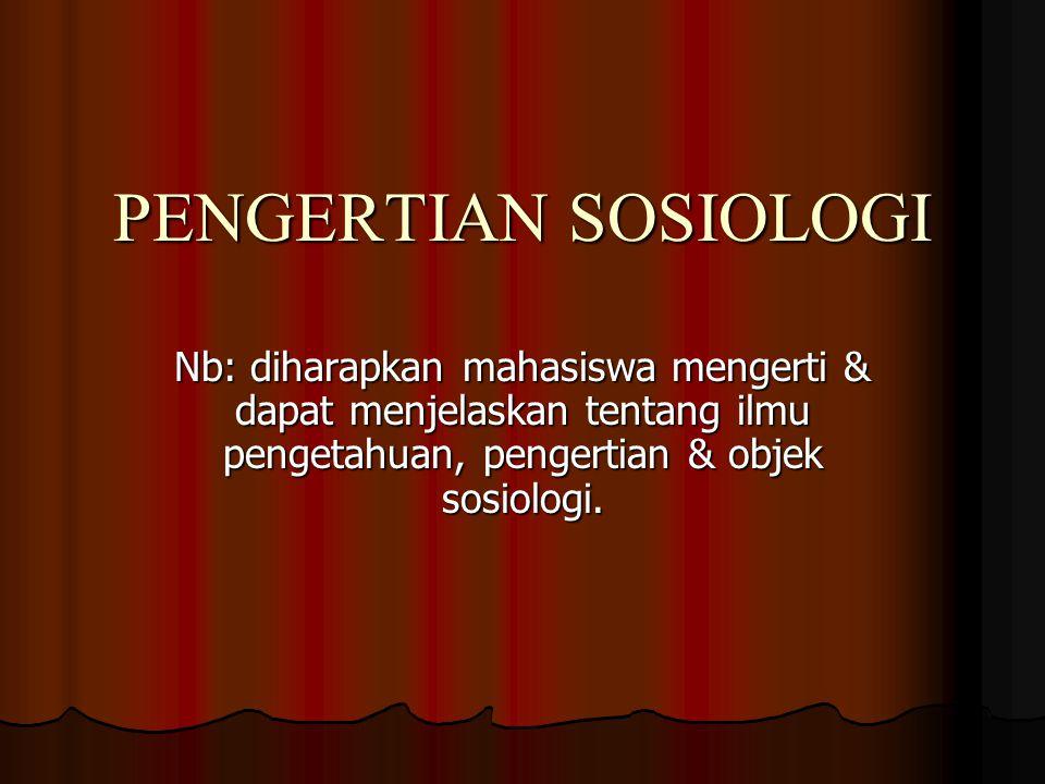 SOSIOLOGI ♠ Sosiologi bahasa latin Socius kawan/teman.