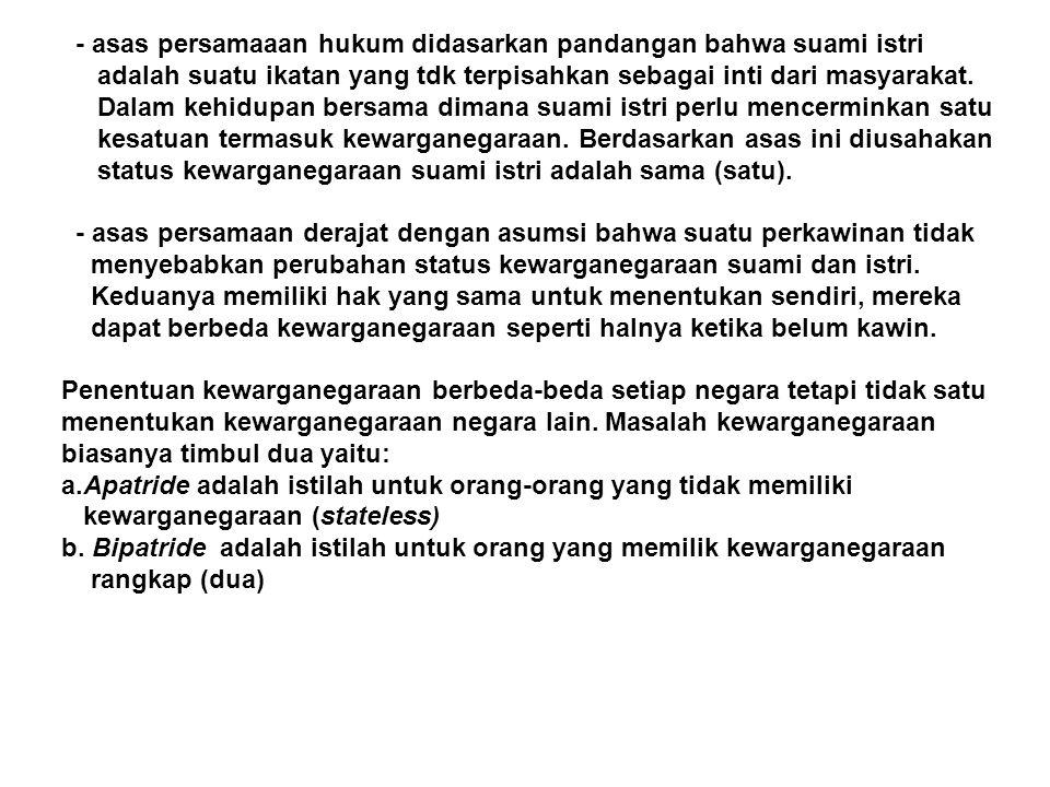 2.Warga Negara Indonesia Menentukan siapakah WNI diatur dalam UUD 45 pasal 26 1).