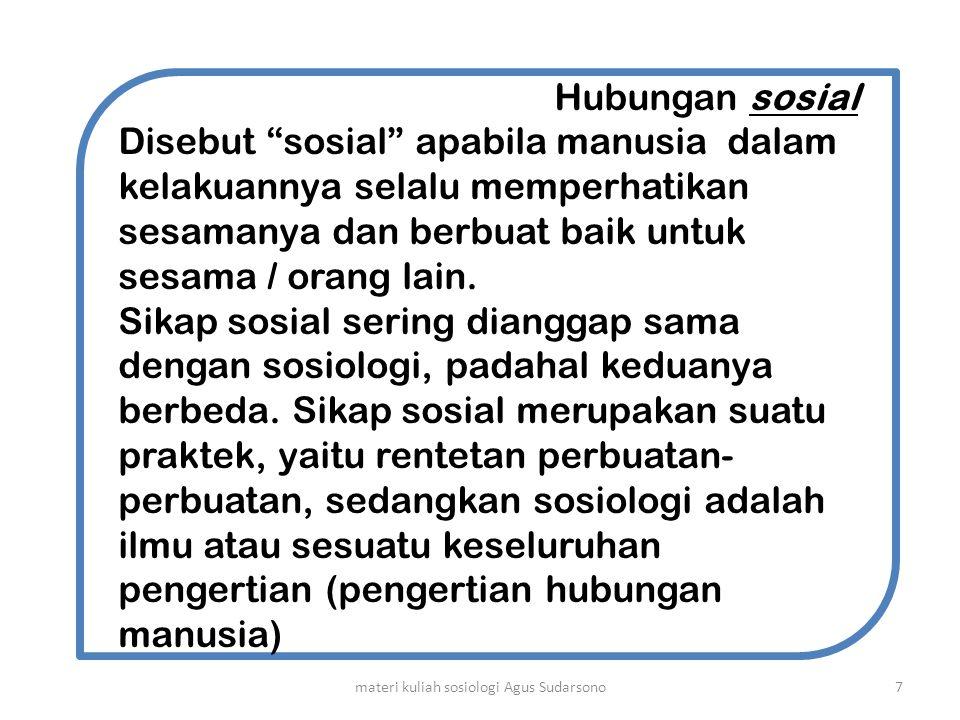 Sosiologi juga sering disebut sebagai Ilmu Masyarakat .