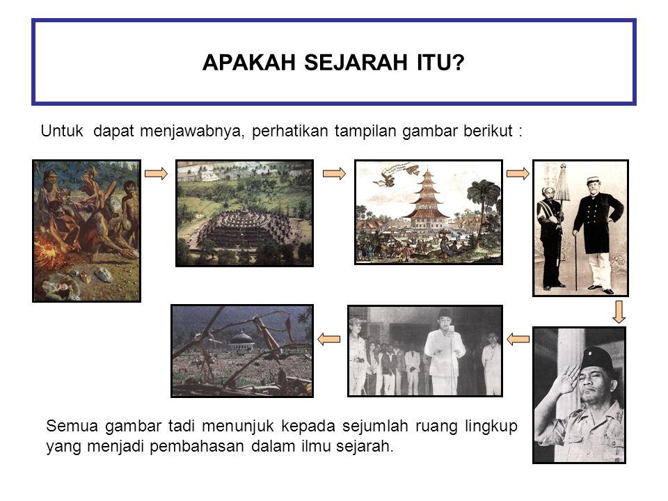 Sejarah merupakan rangkaian peristiwa dalam kehidupan yang tersusun secara berurutan.