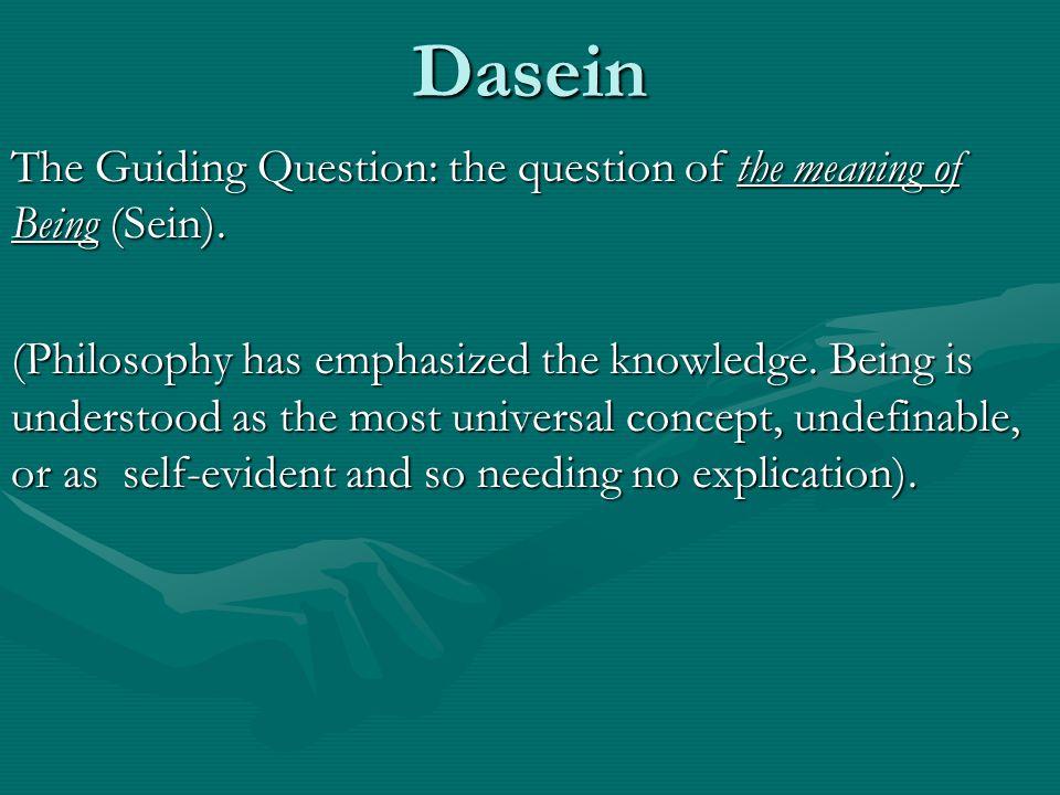 Struktur Fundamental dan saling terjalin dari Dasein  Disposition or Mood (Befindlichkeit)  Understanding (Verstehen)  Interpretation (Auslegung)  Language (Sprache)