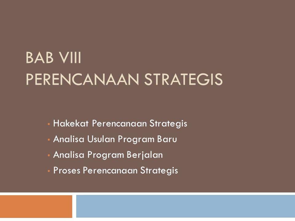 Hakekat Perencanaan Strategis Perencanaan strategis adalah proses memutuskan program- program yang akan dilaksanakan oleh organisasi dan perkiraan jumlah sumber daya yang akan dialokasikan ke setiap program selama beberapa tahun ke depan.