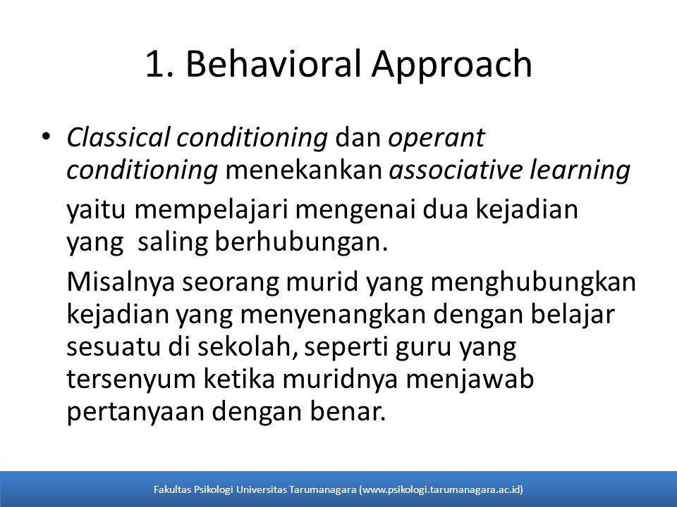 Classical conditioning dan operant conditioning menekankan associative learning yaitu mempelajari mengenai dua kejadian yang saling berhubungan.