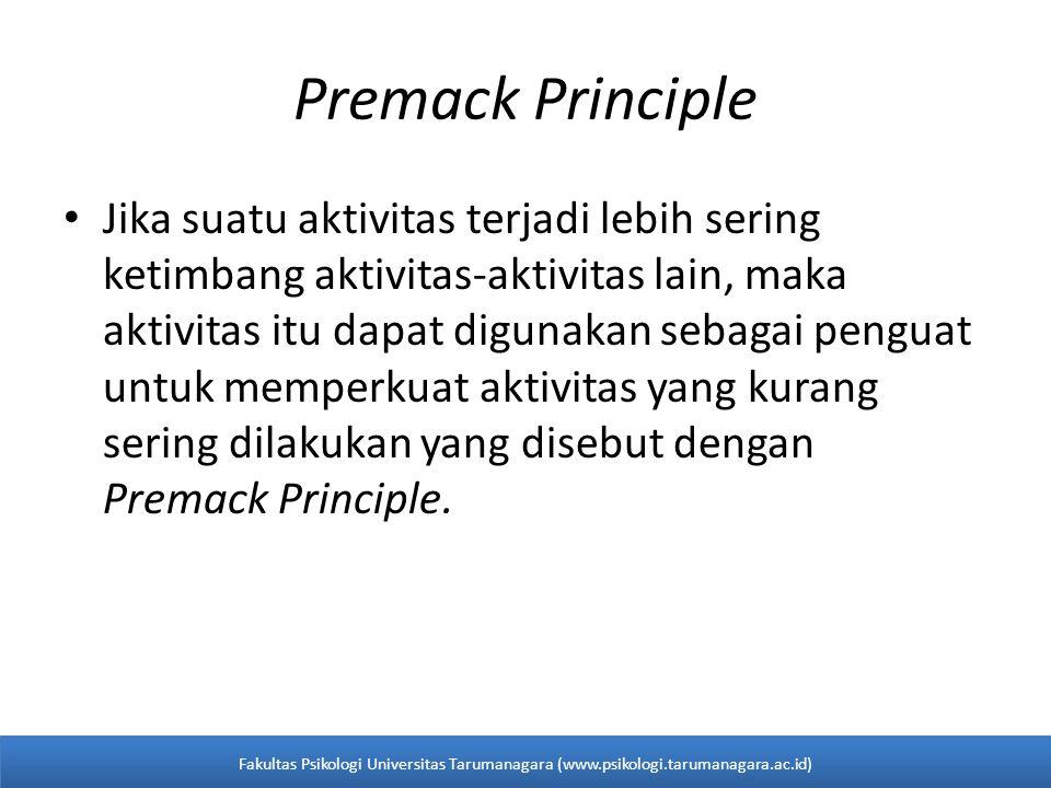 Premack Principle Jika suatu aktivitas terjadi lebih sering ketimbang aktivitas-aktivitas lain, maka aktivitas itu dapat digunakan sebagai penguat untuk memperkuat aktivitas yang kurang sering dilakukan yang disebut dengan Premack Principle.