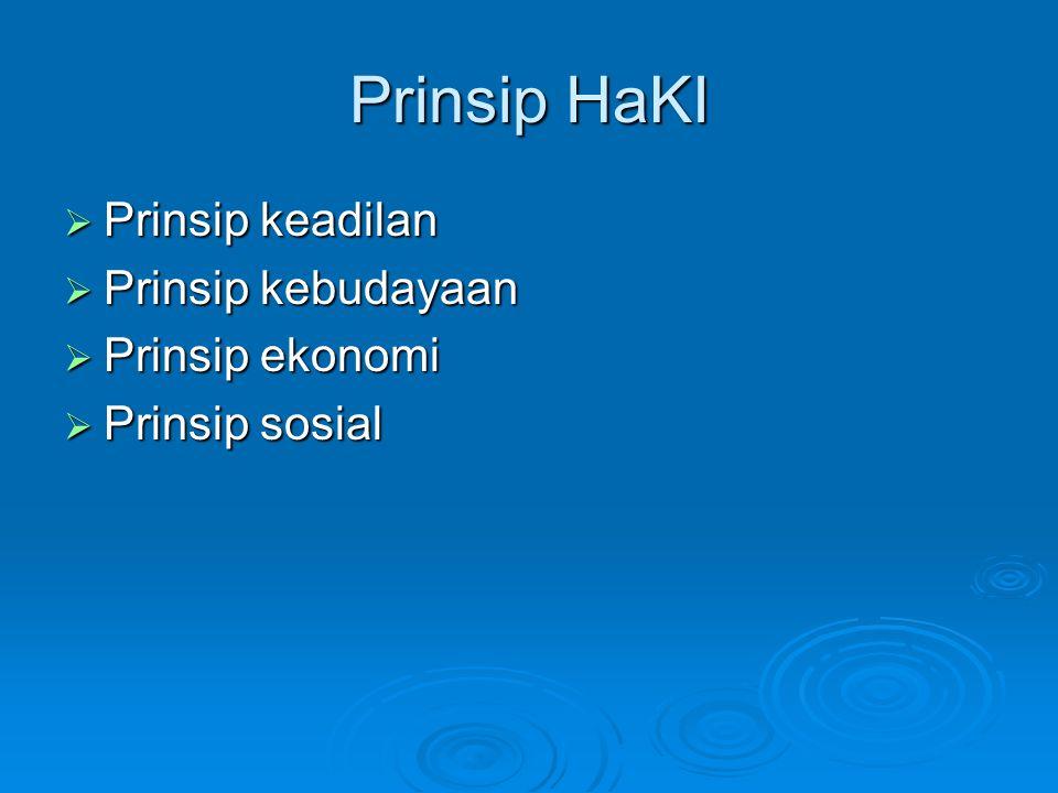 Prinsip HaKI  Prinsip keadilan  Prinsip kebudayaan  Prinsip ekonomi  Prinsip sosial