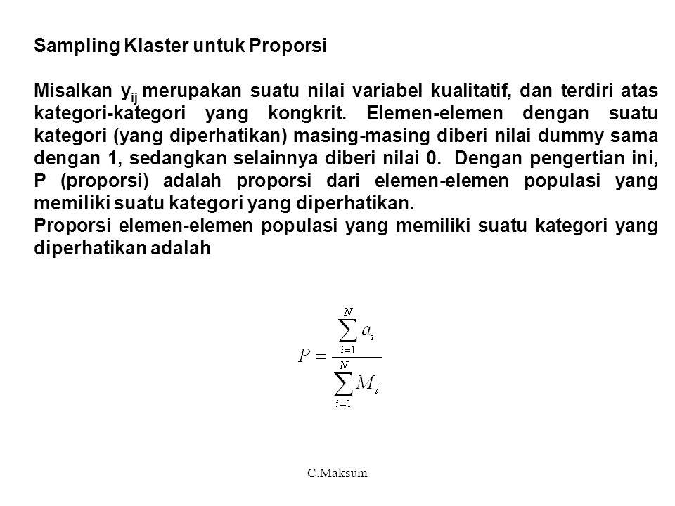 C.Maksum Sampling Klaster untuk Proporsi Misalkan y ij merupakan suatu nilai variabel kualitatif, dan terdiri atas kategori-kategori yang kongkrit. El