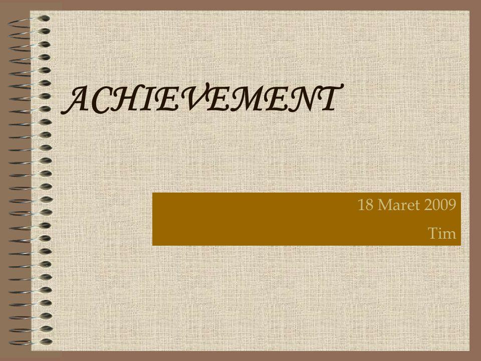 Tujuan Memahami pentingnya kesuksesan dan cara meraih kesuksesan