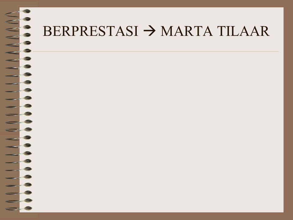 BERPRESTASI  MARTA TILAAR