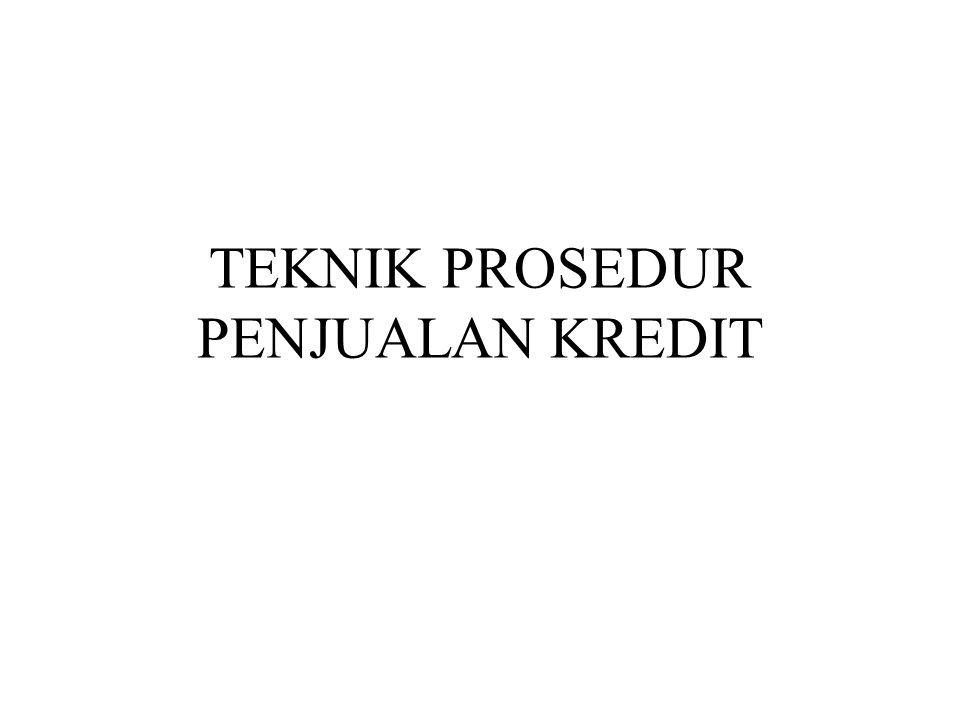 TEKNIK PROSEDUR PENJUALAN KREDIT