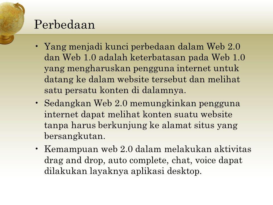 Perbedaan Yang menjadi kunci perbedaan dalam Web 2.0 dan Web 1.0 adalah keterbatasan pada Web 1.0 yang mengharuskan pengguna internet untuk datang ke