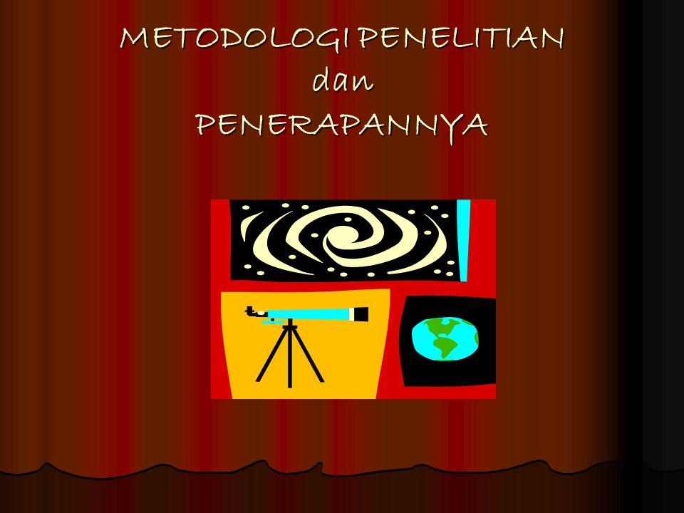 METODOLOGI PENELITIAN dan PENERAPANNYA