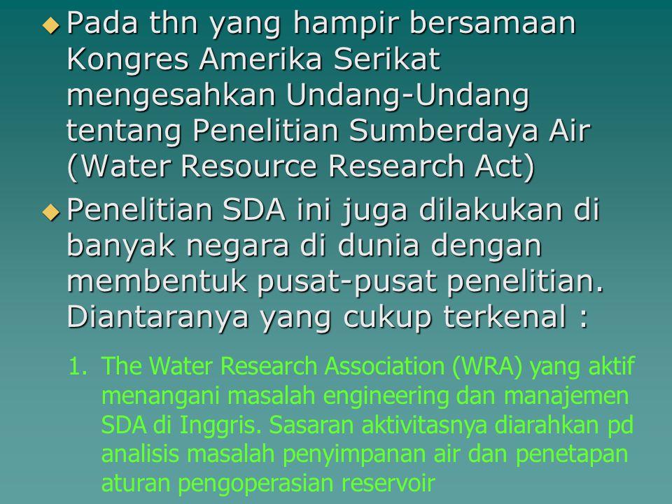  Pada thn yang hampir bersamaan Kongres Amerika Serikat mengesahkan Undang-Undang tentang Penelitian Sumberdaya Air (Water Resource Research Act)  P