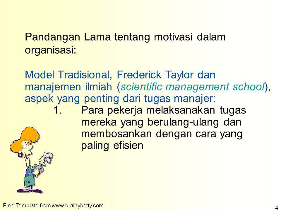 Free Template from www.brainybetty.com 4 Pandangan Lama tentang motivasi dalam organisasi: Model Tradisional, Frederick Taylor dan manajemen ilmiah (s