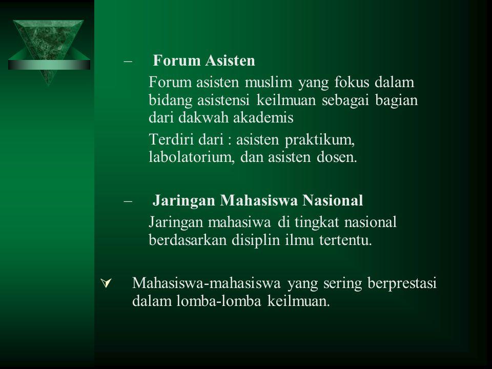 –Forum Asisten Forum asisten muslim yang fokus dalam bidang asistensi keilmuan sebagai bagian dari dakwah akademis Terdiri dari : asisten praktikum, l