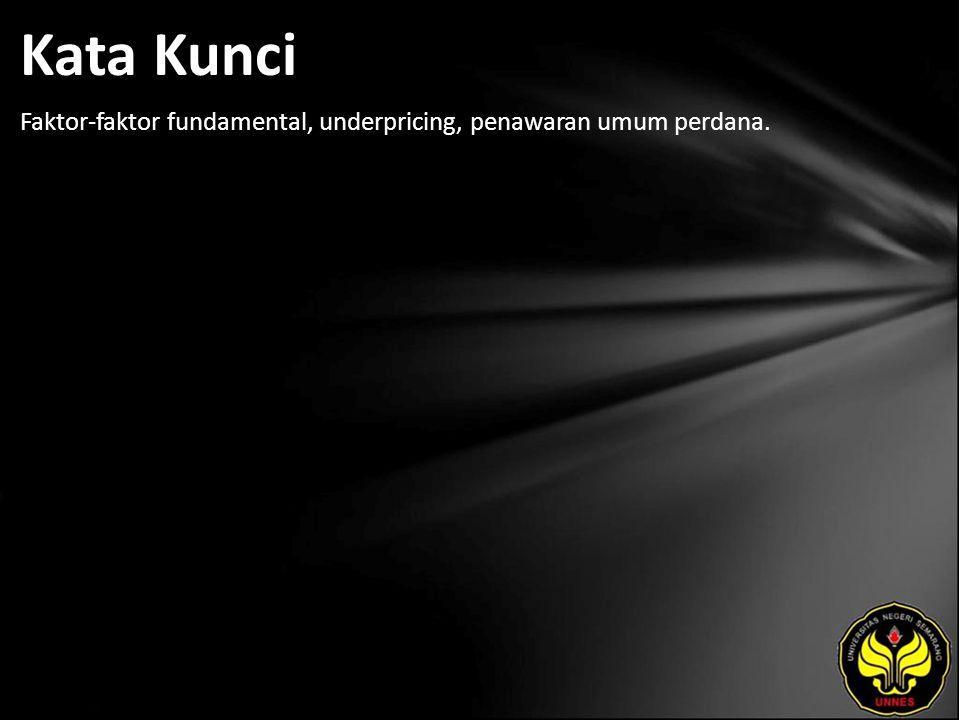 Kata Kunci Faktor-faktor fundamental, underpricing, penawaran umum perdana.