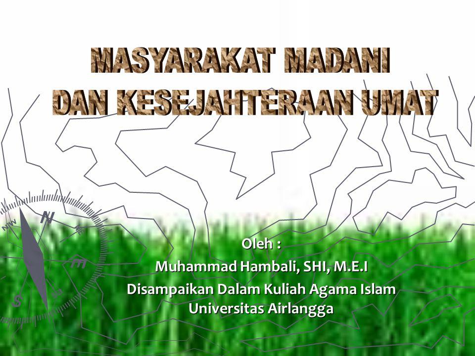 Oleh : Muhammad Hambali, SHI, M.E.I Disampaikan Dalam Kuliah Agama Islam Universitas Airlangga