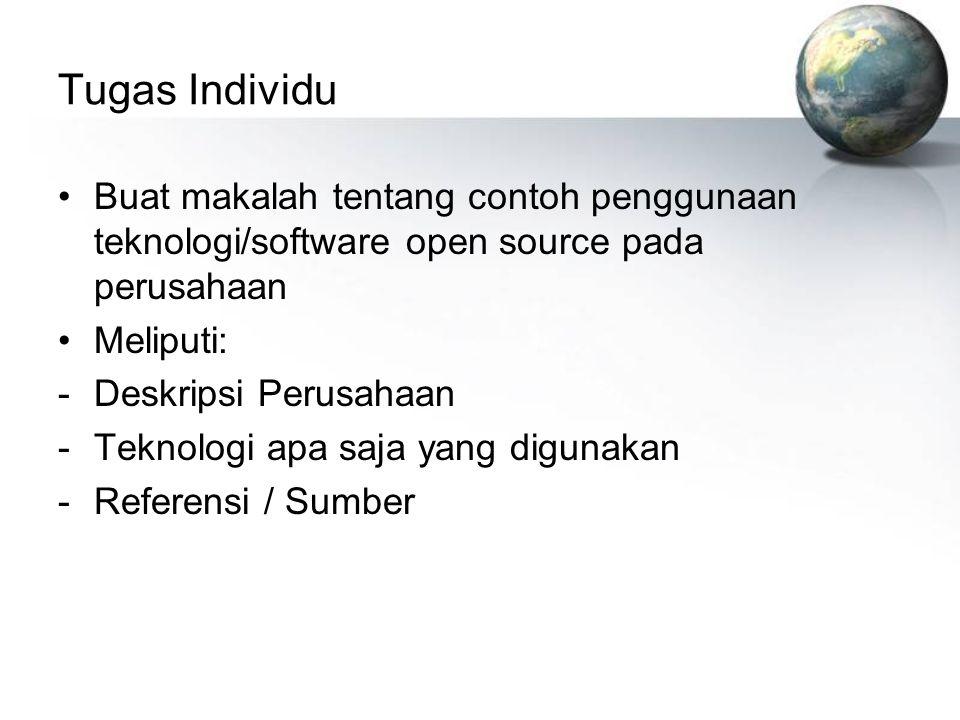 Tugas Individu Buat makalah tentang contoh penggunaan teknologi/software open source pada perusahaan Meliputi: -Deskripsi Perusahaan -Teknologi apa saja yang digunakan -Referensi / Sumber